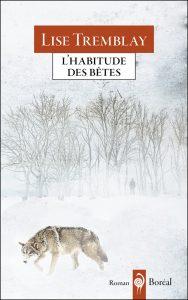L'habitude des bêtes, Lise Tremblay