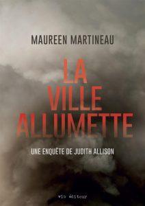 La ville allumette, Maureen Martineau