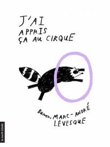 J'ai appris ça au crique, Baron Marc-André Lévesque