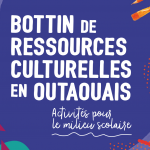 Bottin des ressources culturelles en Outaouais, mini-portail de ressources en littérature jeunesse, SLO, MAL, Salon du livre de l'Outaouais