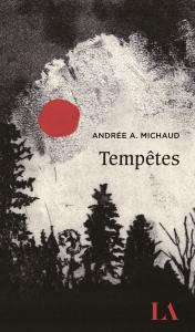 Tempêtes, Andrée A. Michaud