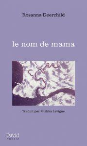 le nom de mama, Rosanna Deerchild, Mishka Lavigne