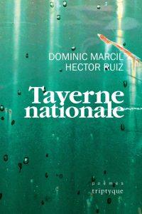 Taverne nationale, Hector Ruiz, Dominic Marcil